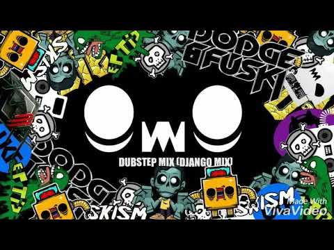 Dubstep Mix (Django Mix)