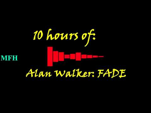 Alan Walker - Fade [10 Hours]