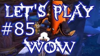 Let's Play WoW Ep. 85 - That's Where The Quests Are! - World of Warcraft