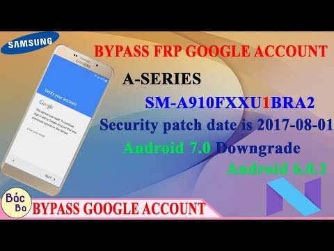 How To Bypass FRP Google Account A-Series A9 Pro  (SM-A910F)  Android 7.0 Downgrade Android 6.0.1