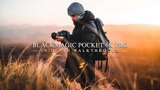 Blackmagic Pocket 6K PRO - In-Depth Walkthrough (BMPCC 6K PRO)