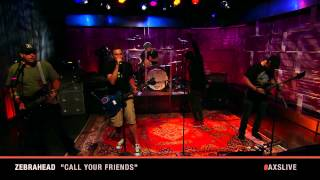 """Zebrahead Performs """"Call Your Friends"""" on AXS Live"""