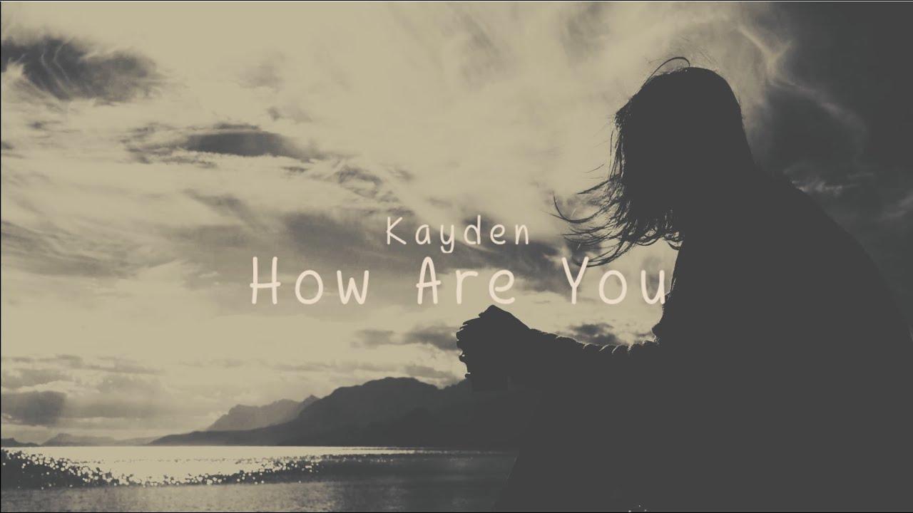 Kayden - How Are You - Legendado