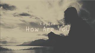 Gambar cover Kayden - How Are You - Legendado
