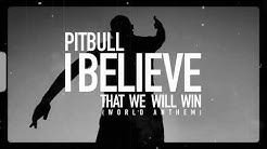 Pitbull - I Believe That We Will Win [World Anthem] (Audio Video)