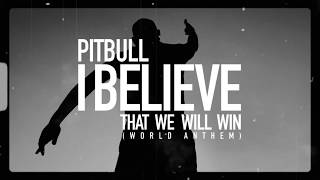 Play I Believe That We Will Win (World Anthem)
