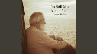 I'm Still Mad About You (Swing Version)