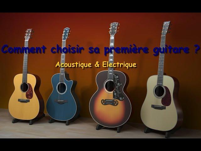 🎸 Comment choisir sa première guitare ?