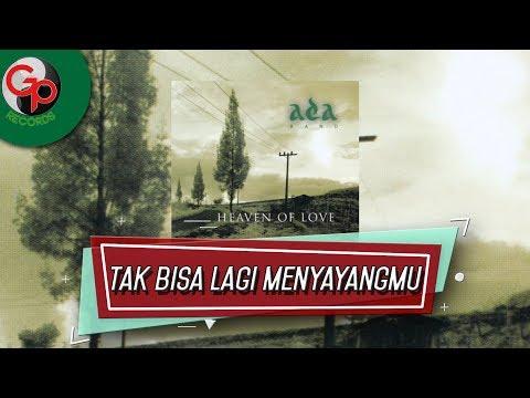 Ada Band - Tak Bisa Lagi Menyayangmu (Music Audio)
