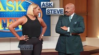 Ask Steve: Get rid of her!!! || STEVE HARVEY
