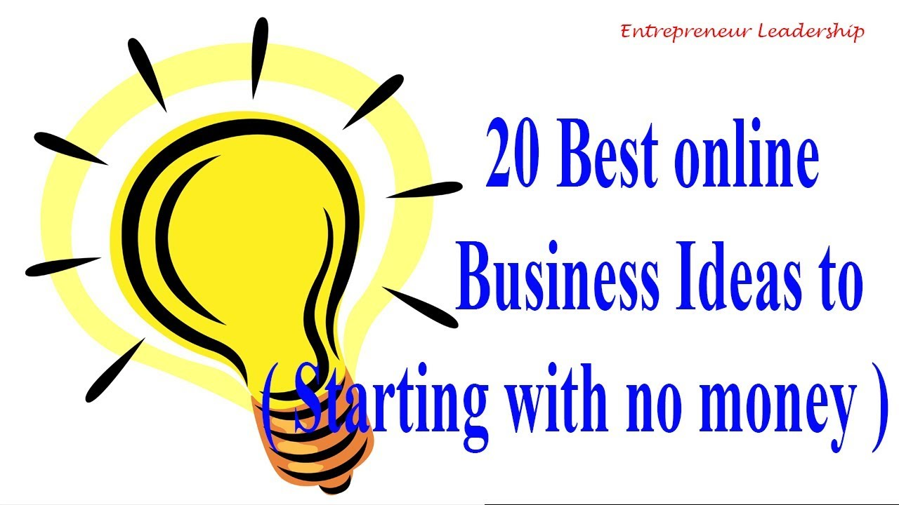 20 Best Online Business Ideas To Start With No Money Small Idea Entrepreneur Leadership