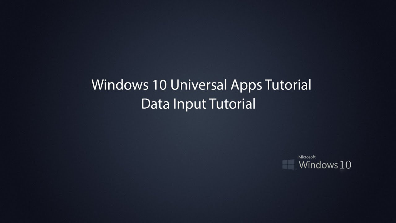 Windows 10 Universal Apps - Data Input Tutorial