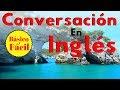 Conversación en Inglés  Básico y Fácil  😊 Aprende Inglés Práctico