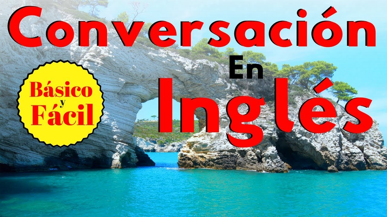 Conversación En Inglés Básico Y Fácil Aprende Inglés Práctico Youtube