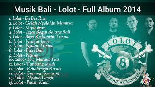 Download Musik Bali - Lolot - Full Album 2014