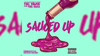 FBG YOUNG FT. FBG DUCK-SAUCED UP-PRODUCED BY @MALCOLM FLEX