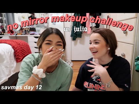 no mirror makeup challenge w/ julia | SavMas Day 11