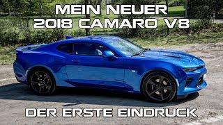 Mein neuer 2018 Camaro V8 - Der erste Eindruck