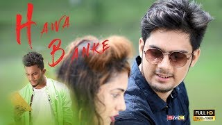 Darshan Raval- Hawa Banke   Crazy Love Story   Nirmaan   Latest Hindi Song 2019