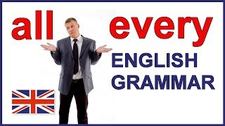 English Grammar Lesson And English Grammar Exercises All And Every