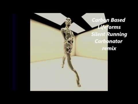 Carbon Based Lifeforms - Silent Running  ( Carbonator Remix ) mp3