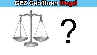 GEZ Gebühren rechtens oder nicht / Ist der Rundfunkbeitrag illegal ? GEZ Gebühr / Rundfunkgebühren