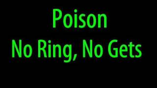 Watch Poison No Ring No Gets video