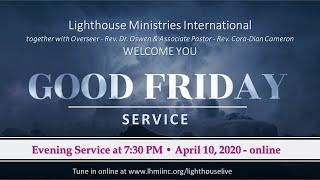 Good Friday EVENING Service | LHMI - April 10, 2020 | 7:30 p.m. | Part 2 of 2
