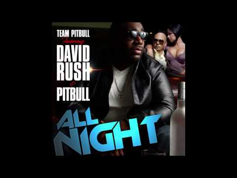 Team Pitbull feat. David Rush - All Night (David May Remix)