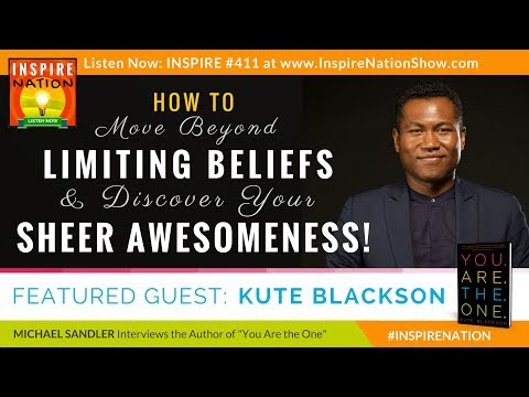 🌟 KUTE BLACKSON: Move Beyond Limiting Beliefs & Discover Your Sheer Awesomeness! | You Are the One