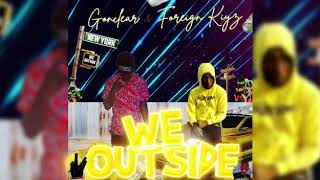Gonclear & Foreignkiyz - We Outise (Official Audio) July 2020