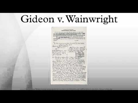 a history of the gideon vs wainwright court case in the united states Gideon v wainwright (no 155)  the united states supreme court says i am entitled to be represented by counsel  and judicial history of the states to the .