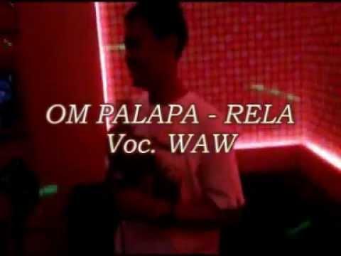 OM PALAPA - RELA (Voc. WAW)