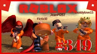 ROBLOX / / - TO HAVE FUN HAS BEEN SAID - / / 349