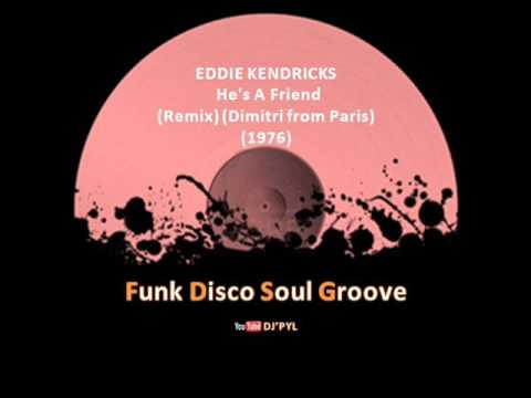 EDDIE KENDRICKS - He's A Friend (Remix) (Dimitri From Paris) (1976)