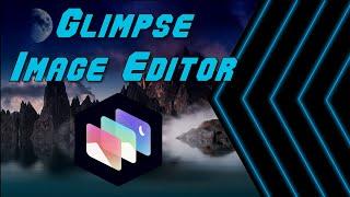 Glimpse - The New Non-Problematic Fork of GIMP
