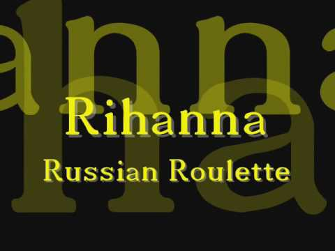 Rihanna - Russian Roulette - deutsche Übersetzung (german lyrics) HQ
