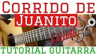 Corrido de Juanito - Tutorial de Guitarra ( Calibre 50 ) Para Principiantes