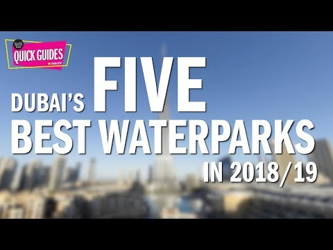 Dubai's top 5 waterparks in 2018/2019 (from Laguna to Aquaventure)