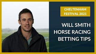 Will Smith Betting Tips - CHELTENHAM 2021 - 'To Win Any Race' Festival 2021