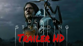 Death Stranding - trailer HD (encare (lhe) a morte? )