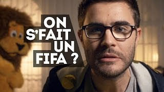 ON S'FAIT UN FIFA ? - CLIP