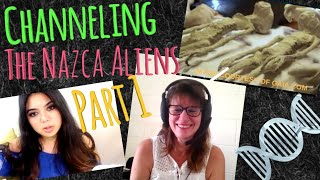 channeling the nazca aliens part 1