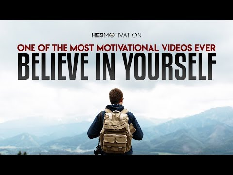 One of The Most Motivational Speeches Ever - BELIEVE IN YOURSELF (very powerful!)