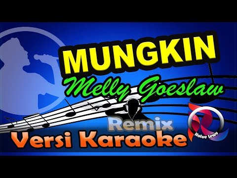 Mungkin (Remix) - Melly Goeslaw  (Karaoke Tanpa Vocal)