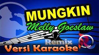 Download Mungkin (Remix) - Melly Goeslaw  (Karaoke Tanpa Vocal)