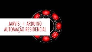 Automação Residencial com Jarvis + Arduino - Controlando minha casa por comando de voz