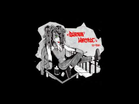 Burnin'Whistle - Streets of Babylon mp3