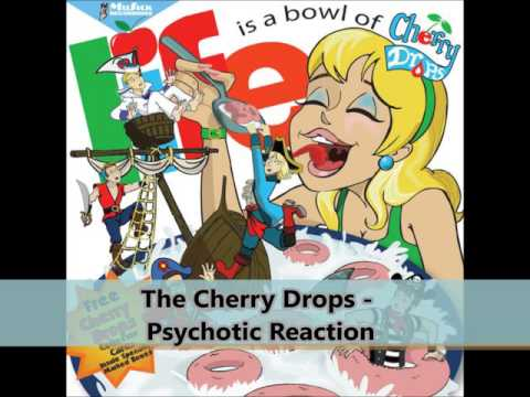 THE CHERRY DROPS   - Psychotic Reaction