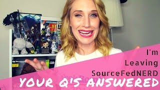I'm Leaving SourceFedNERD - WHAT DOES THAT MEAN?!